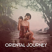Oriental Journey – Sounds for Meditation, Exercise Mind, Yoga Training, Soft Mindfulness, Asian Zen, Restful Music by Relax - Meditate - Sleep