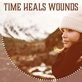 Time Heals Wounds - Wonderful Time of Rest, Music Brings Relief, Pain Relief, Treatment of Stress by Relaxing Sounds of Nature