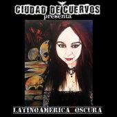 Ciudad de Cuervos - Latinoamérica Oscura de Various Artists