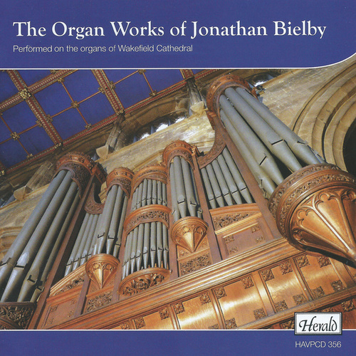 The Organ Works (Performed on the Organs of Wakefield Cathedral) by Jonathan Bielby