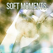 Soft Moments – Music for Spa, Relaxation Wellness, Beautiful Massage, Calmness, Spa Dreams, Peaceful Music by S.P.A