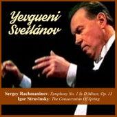 Sergey Rachmaninov: Symphony No. 1 In D Minor, Op. 13 / Igor Stravinsky: The Consecration Of Spring de Yevgueni Svetlánov