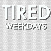Tired Weekdays von Various Artists