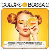 Colors Of Bossa 2 by Various Artists