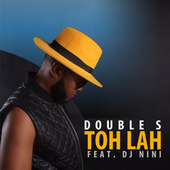 Toh Lah by Double S