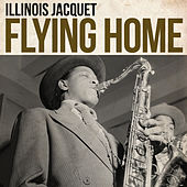 Flying Home by Illinois Jacquet