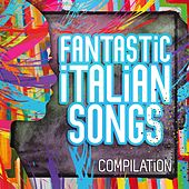 Fantastic italian songs by Various Artists