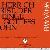 Bachkantate, BWV 96 - Herr Christ, der einge Gottessohn von Chor
