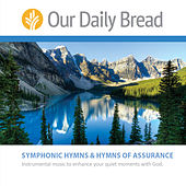 Symphonic Hymns & Hymns of Assurance by Our Daily Bread