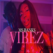 Vibez by Ms Banks