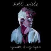 Cigarettes & City Lights by Matt Wills