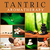 Tantric Aromatherapy – Reiki Music, Sensual Massage, Buddha Lounge, Chillout, Spa Music, Relaxation Wellness by Relaxing Spa Music