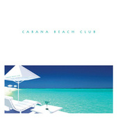 Cabana Beach Club de Various Artists