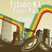 Exitos Para Cantar by Estudio K L