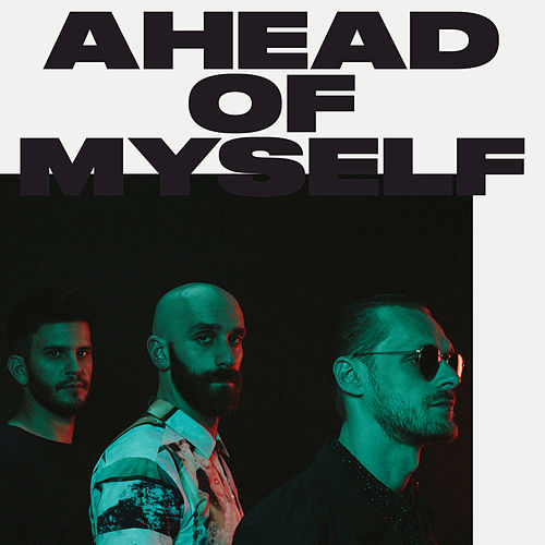 Ahead Of Myself by X Ambassadors