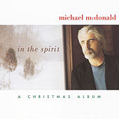 In The Spirit-A Christmas Album by Michael McDonald