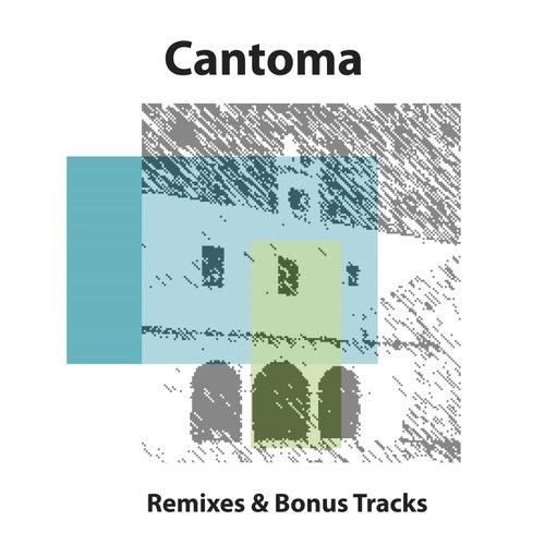Remixes and Bonus Tracks by Cantoma
