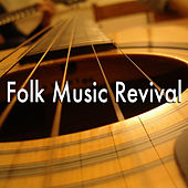 Folk Music Revival von Various Artists