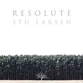 Resolute by Stu Larsen