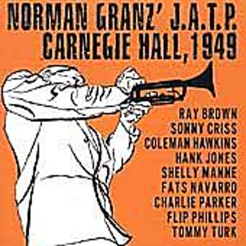 Norman Granz' J.A.T.P. Carnegie Hall, 1949 by Various Artists