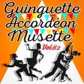 Guinguette Accordéon Musette, Vol. 62 by Various Artists