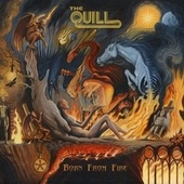 Born from Fire von The Quill