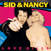 Sid & Nancy: Love Kills (Original Motion Picture Soundtrack) de Various Artists
