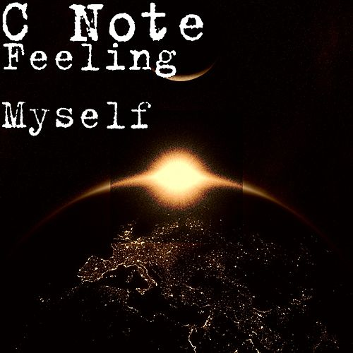 Feeling Myself by C Note