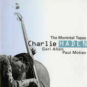 The Montréal Tapes von Charlie Haden, Geri Allen, Paul Motian