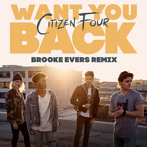 Want You Back (Brooke Evers Remix) by Citizen Four