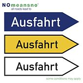 All Roads Lead to Ausfahrt by Nomeansno