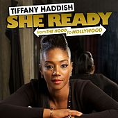 She Ready! From the Hood to Hollywood! von Tiffany Haddish