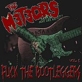 Fuck the Bootleggers Vol. 1 (Live) von The Meteors