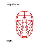 Angst by Might Be Us