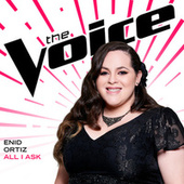 All I Ask (The Voice Performance) by Enid Ortiz