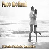 Face the Funk (25 Funky Tracks for Sunny Kiss) by Various Artists