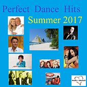 Perfect Dance Hits Summer 2017 van Various Artists