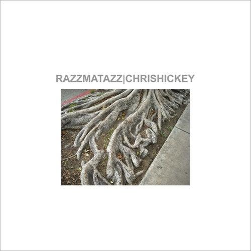 Razzmatazz by Chris Hickey
