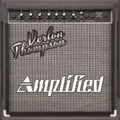 Amplified by Verlon Thompson