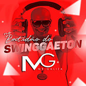 No Batidão do Swinggaeton de Mr Galiza