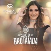 Clube da Brutaiada von Rafaela Bordini