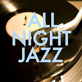 All Night Jazz by Various Artists