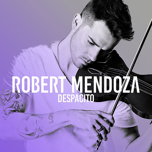 Despacito by Robert Mendoza
