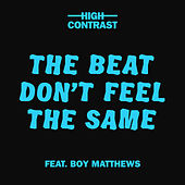 The Beat Don't Feel The Same de High Contrast