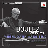 Pierre Boulez Edition: Webern, Varese & Berio by Various Artists