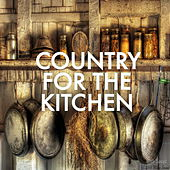 Country For The Kitchen by Various Artists