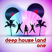 Deep House Land, One (A Deep Selection) by Various Artists