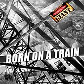 Born on a Train de Relaxing the Giant
