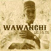 Wawanchi by Lord Vino