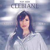 Tesouros do Céu (Playback) by Clebiane